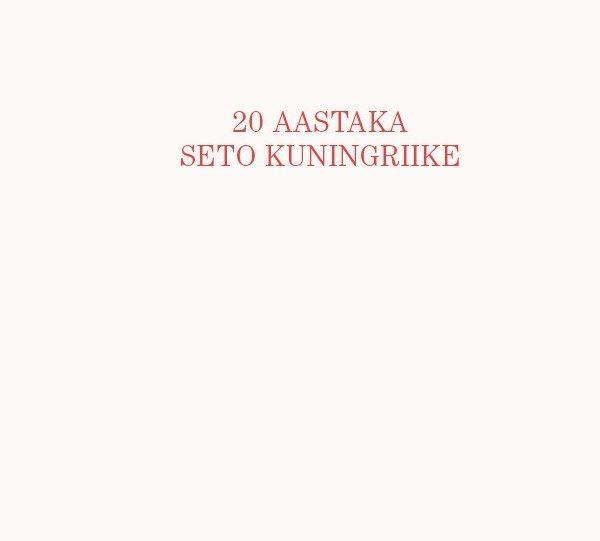 20 aastaka Seto kuningriike: kuningriigipäevade fotoalbum
