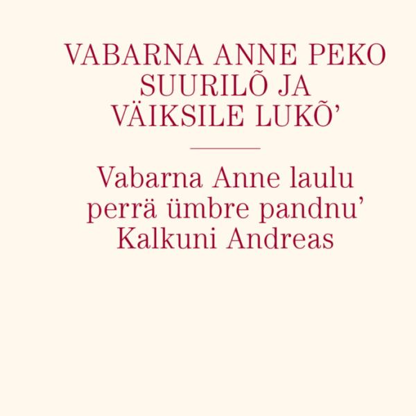 Vabarna Anne Peko suurilõ ja väiksile lukõ'